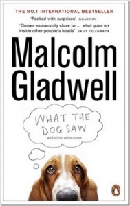 Malcolm Gladwell What the Dog Saw