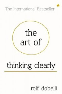 [Review] The Art Of Thinking Clearly
